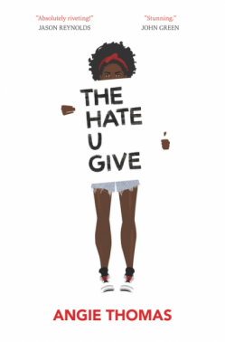the hate u give - The Hate U Give Is a Bestselling YA Novel About Police Brutality. It's Brilliant.